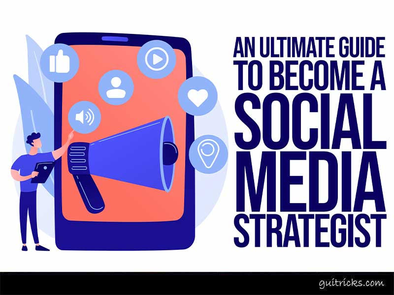 The Ultimate Guide: A Social Media Strategist