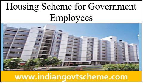Housing Scheme for Government Employees
