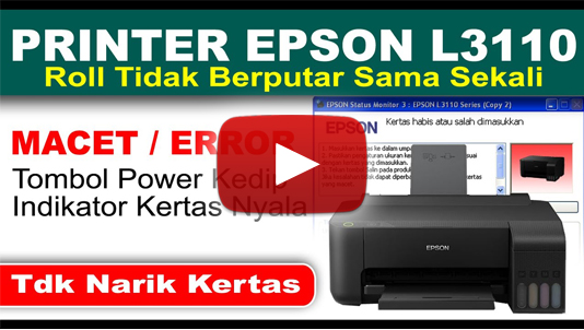 printer epson l3110, printer epson l3110 tidak bisa print, printer epson l3110 tidak bisa menarik kertas, printer epson l3110 lampu power kedip dan kertas nyala, printer epson l3110 lampu berkedip, printer epson l3110 roll tidak bergerak, printer epson l3110 lampu kertas menyala, epson l3110 printer, epson l3110 printer can't print, epson l3110 printer can't pull paper, epson l3110 printer power light blinks and paper turns on, epson l3110 printer light flashes, epson l3110 printer roll doesn't move, epson l3110 printer paper lights on