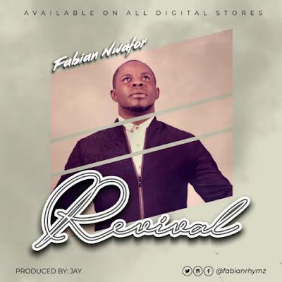 Gospel Song; Fabian Nwafor – Revival