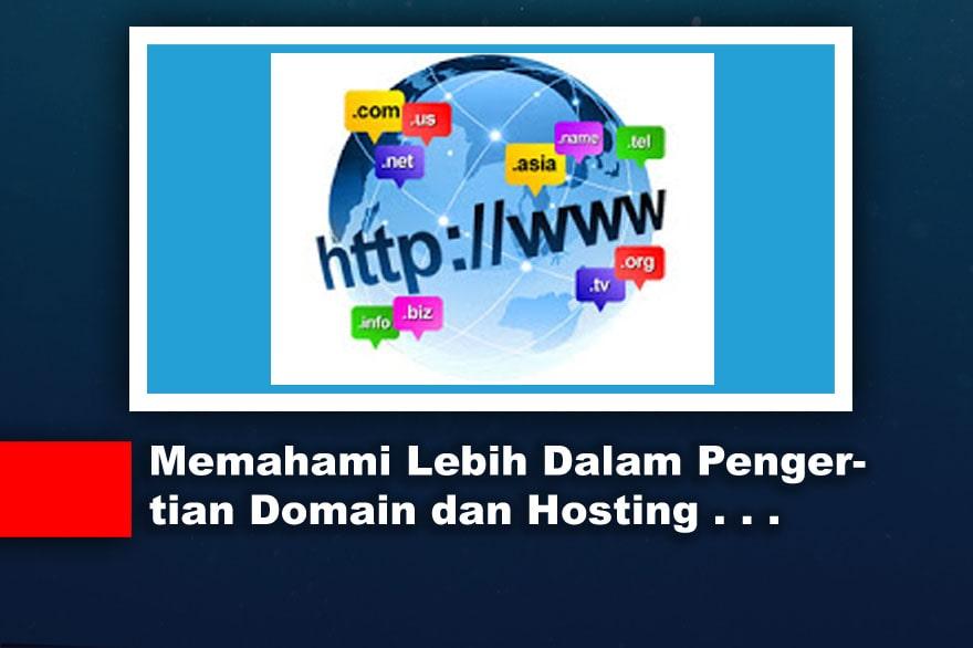 Memahami Lebih Dalam Pengertian Domain dan Hosting