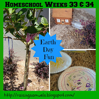 Earth Day Fun (Homeschool Weeks 33 and 34)