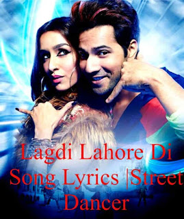 Lagdi Lahore Di Song Lyrics |Street Dancer