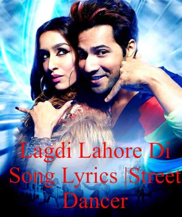 Lagdi Lahore Di Song Lyrics |Street Dancer