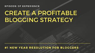 Create a profitable blogging strategy