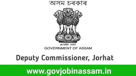 Deputy Commissioner, Jorhat Recruitment 2018