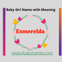 https://www.gbabynames.com/2021/08/esmerelda-baby-girl-name-with-meaning.html