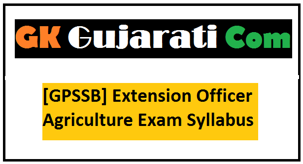 [GPSSB] Extension Officer Agriculture Exam Syllabus