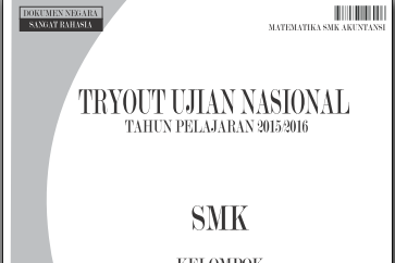 Try Out Ujian Nasional (UN) Matematika Tahun Pelajaran 2015/2016 Untuk SMK Program Akuntansi