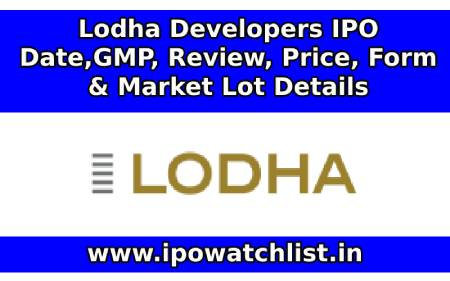 Lodha Developers IPO ( Macrotech Developers Limited IPO ) Date,GMP, Review, Price, Form & Market Lot Details