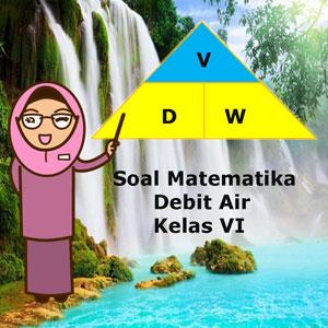 Soal Matematika Debit Air Kelas 6 plus Kunci Jawaban ~ Juragan Les