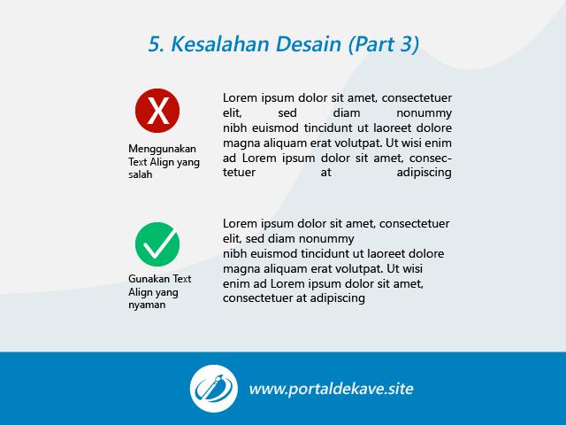 5. Menggunakan Text Align yang salah
