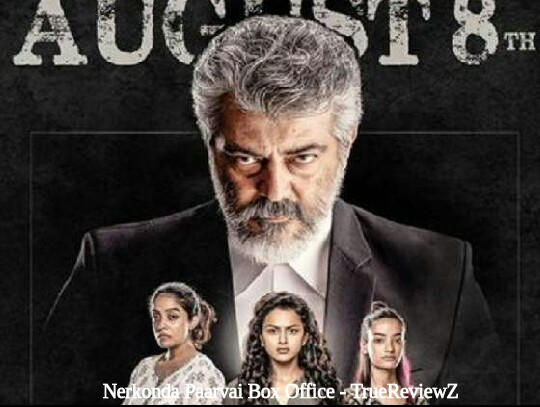 Nerkonda Paarvai Box Office Collection | Day Wise | Worldwide