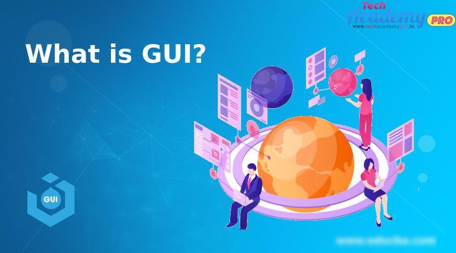 GUI क्या हैं ?