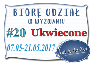 http://blog-odadozet-sklep.blogspot.com/2017/05/wyzwanie-20.html