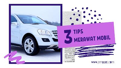 3 Tips Merawat