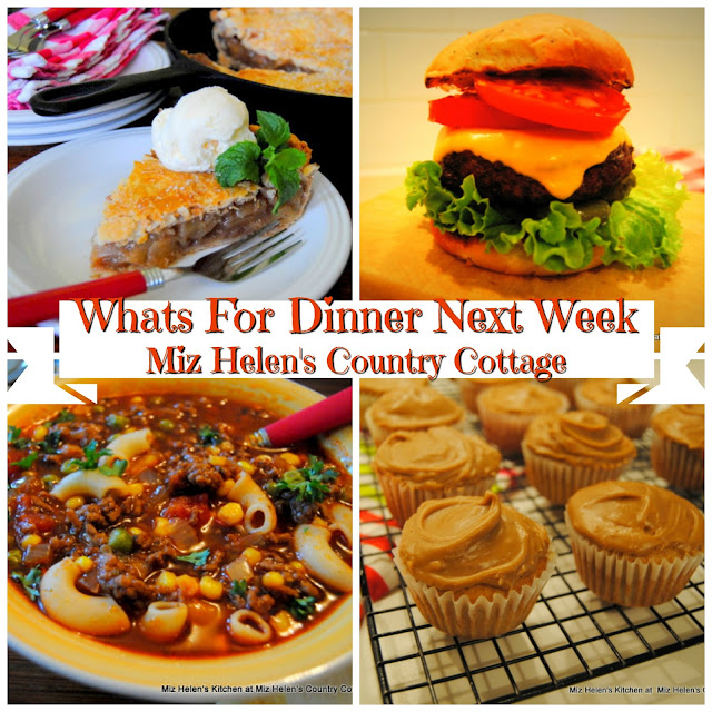 Whats For Dinner Next Week 9-9-18 at Miz Helen's Country Cottage