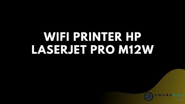 Wifi Printer HP Laserjet Pro M12W