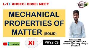 Mechanical Properties of Matter | Solid | Physics | Class XI | NCERT | AHSEC | Part 1