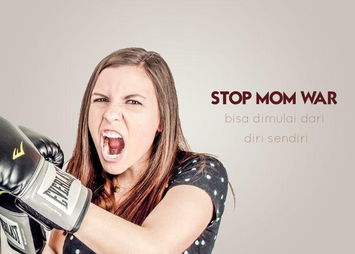 MOM WAR : Topik, Pemantik, dan Trik Menghindar