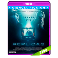 Réplicas (2018) WEB-DL 720p Audio Dual Latino-Ingles