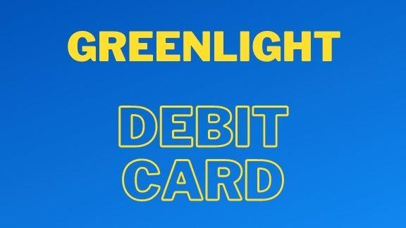 100% Specification Of Greenlight Dedit Card - Green Light Debit Card Review