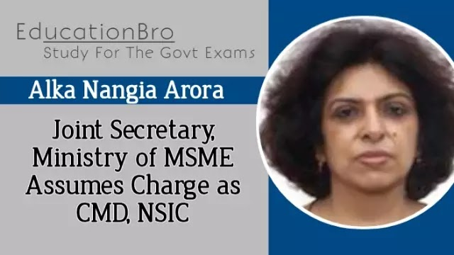 alka-nangia-arora-joint-secretary-ministry-of-msme-assumes-charge-as-cmd-nsic-daily-current-affairs-dose