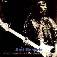 Jimi Hendrix - 51st Anniversary: The Story Of Life - Volume 2