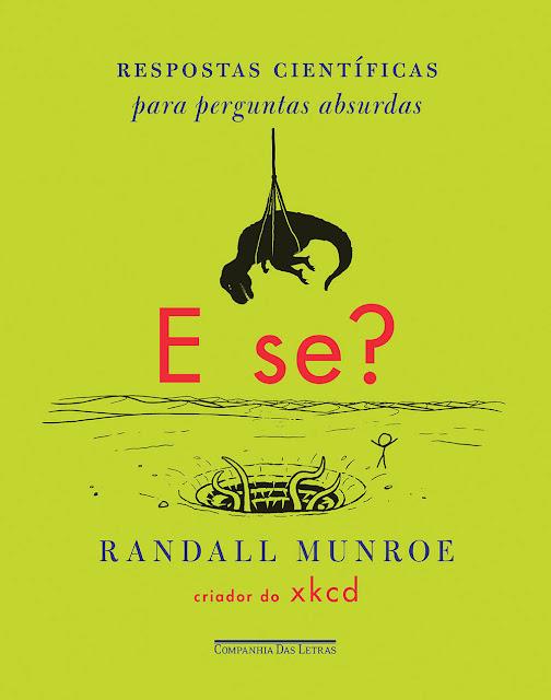 E se Respostas científicas para perguntas absurdas - Randall Munroe