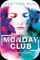 http://scherbenmond.blogspot.de/2016/01/rezension-monday-club-das-erste-opfer.html