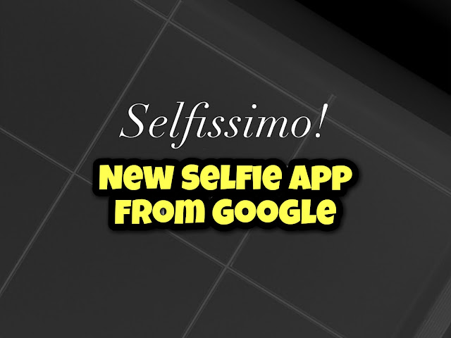 selfie app from google