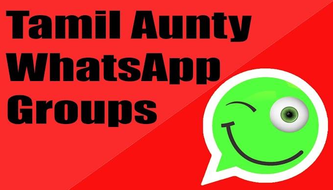 Tamil Aunty WhatsApp Groups | 2020 Best Tamil Aunties Groups
