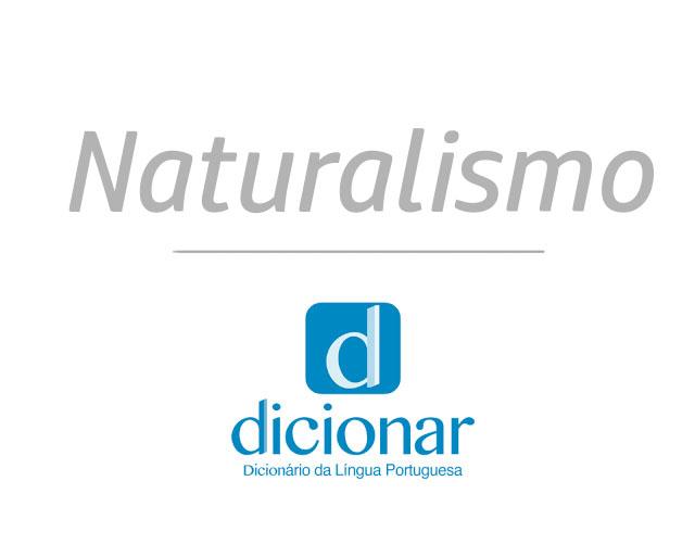 Significado de Naturalismo