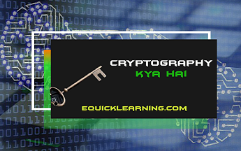 EquickLearning - What is Cryptography in Hindi | Cryptography क्या है