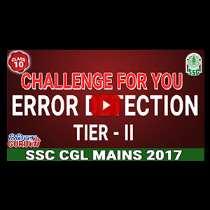 Error Detection | Tier - II | Challenge For You | English | Class 10 | SSC CGL MAINS 2017