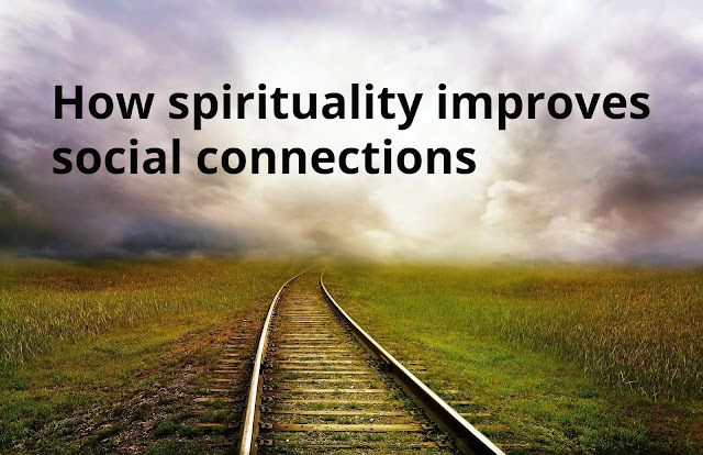 How Spirituality Can Improve Our Social Connections