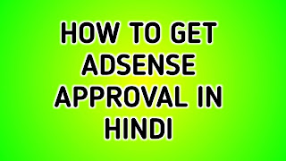 How To Get Adsense Approval In Hindi