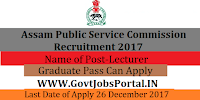 Assam Public Service Commission Recruitment 2017– 186 Lecturer