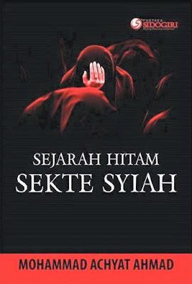 Jual Buku Sejarah Hitam Sekte Syiah | Akomodator Aswaja