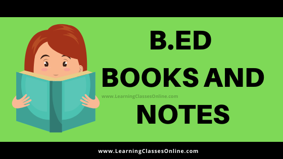 download b.ed 1st and second year notes in hindi and english, b.ed notes in hindi,b.ed notes in english,b ed 1st year book, b ed 2nd year book