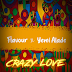 "Download Audio | Flavour X Yemi Alade - CRAZY LOVE  ""New Music Mp3"""