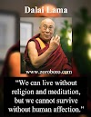Dalai Lama Quotes. Dalai Lama on Happiness, Love & Compassion. Dalai Lama Philosophy Teachings