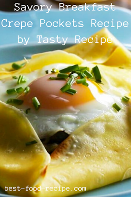 Savory Breakfast Crepe Pockets Recipe by Tasty Recipe