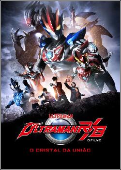 Ultraman R&B: O Filme - O Cristal da União