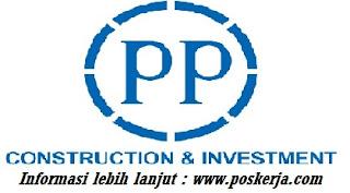lowongan Kerja Terbaru PT PP (Persero) September 2017