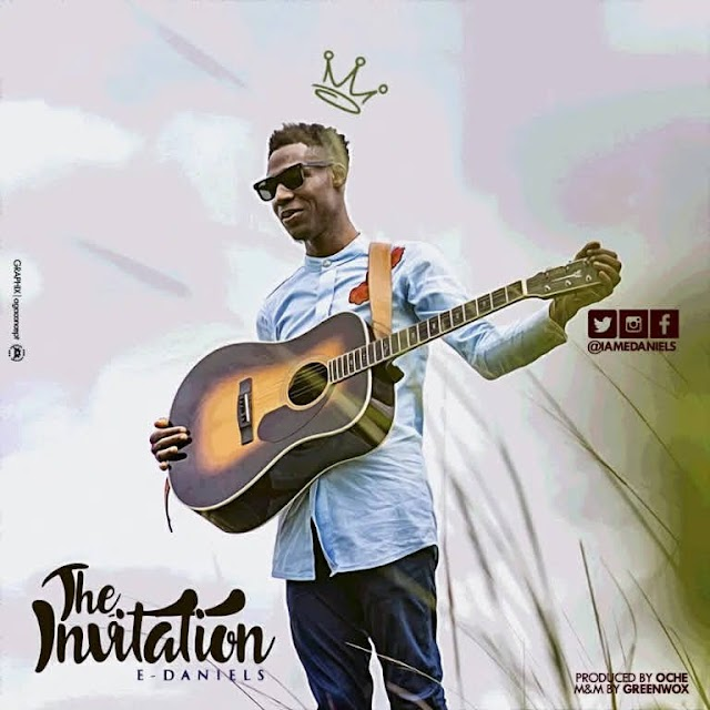 The Invitation By Edaniels_Download Mp3, Video And Lyrics