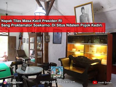 Napak Tilas Masa Kecil Presiden RI Sang Proklamator Soekarno. Di Situs Ndalem Pojok Kediri.