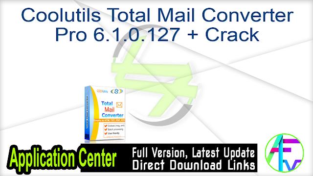 Coolutils Total Mail Converter Pro 6.1.0.127 + Crack