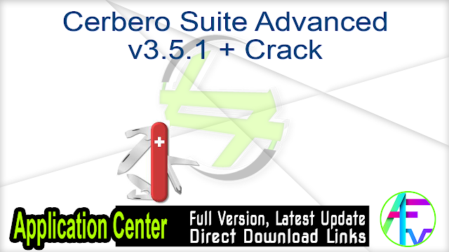 Cerbero Suite Advanced v3.5.1 + Crack