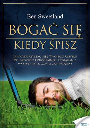 Bogać się kiedy śpisz - Ben Sweetland